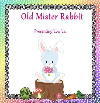 Old Mister Rabbit: Presenting Low La (POWER-POINT Edition)