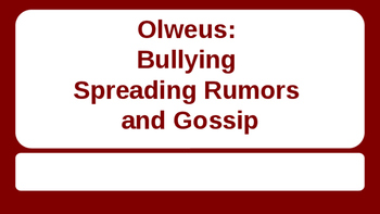Olweus Bullying: Spreading Rumors and Gossip ppt