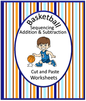 NO PREP Basketball Sequencing, Addition, Subtraction Match