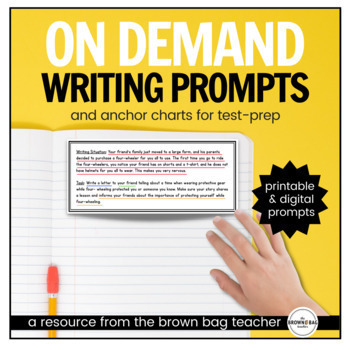 On-Demand Writing Prompts: {Narrative, Opinion, Inform/Explain}