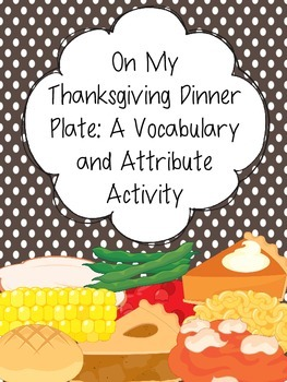 On My  Thanksgiving Dinner Plate: A Vocabulary and Attribu
