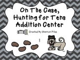 On The Case, Hunting For Tens Addition Center