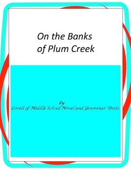 On the Banks of Plum Creek  Novel Unit with Literary and G