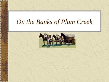 On the Banks of Plum Creek Power Point Reading Street 2011