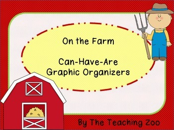 On the Farm:  Can - Have - Are Graphic Organizers