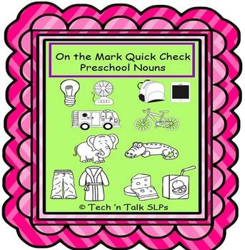 On the Mark Quick Check Preschool Nouns
