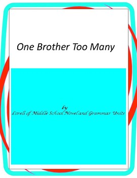 One Brother Too Many Novel Unit With Literary and Grammar
