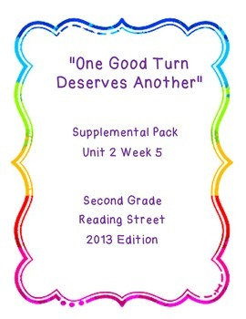 One Good Turn Deserves Another, Reading Street Unit 2 Week