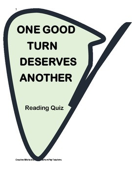 One Good Turn Deserves Another ( by Judy Sierra) Reading Quiz