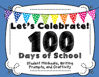 100th Day! One Hundred Days- Minibook and Activities for t
