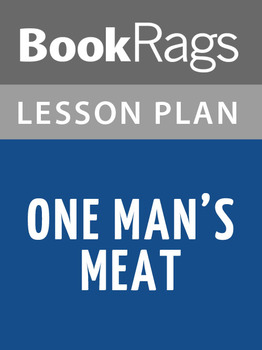 One Man's Meat Lesson Plans