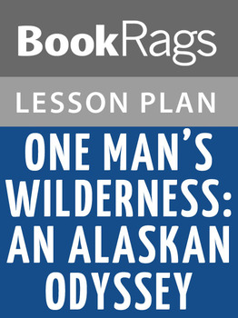 One Man's Wilderness: An Alaskan Odyssey Lesson Plans