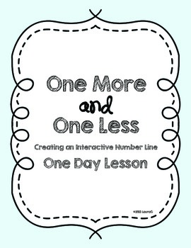 One More and One Less-Interactive Number Line {One Day Lesson}