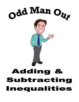 One Step Adding & Subtracting Inequalities - Odd Man Out
