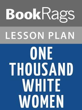 One Thousand White Women Lesson Plans