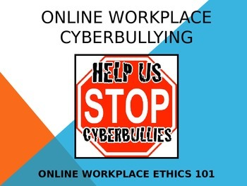 Online Workplace Cyberbullying (Online Workplace Ethics 10