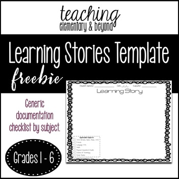 Learning Stories Documentation Templates {By Subject Gr. 1-6}