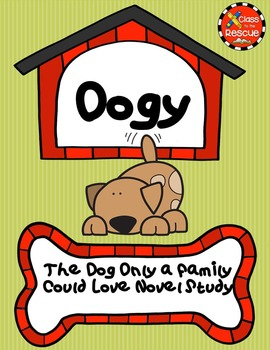 Oogy, the Dog Only a Family Could Love Novel Study