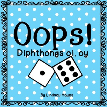 Oops: A Diphthongs oi, oy Game, Reading Street Unit 5, Week 4