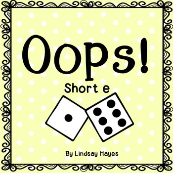 Oops: A Short e Game, Reading Street Unit 1, Week 5