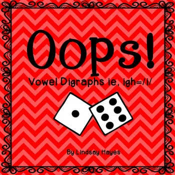 Oops: A Vowel Digraphs ie, igh= /i/ Game, Reading Street U