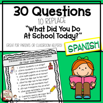 Open Ended Questions (SPANISH) for Parents to Ask Their St