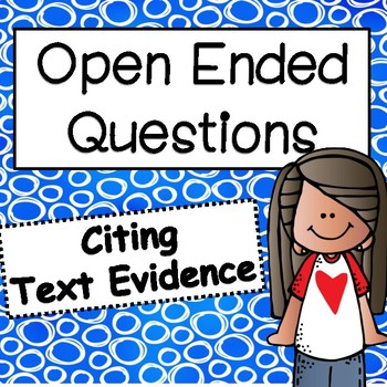 Open Ended Questions: Citing Text Evidence In Your Respons