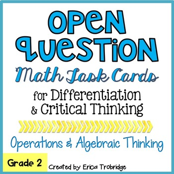 Open Question / Open Response Task Cards {Operations & Alg