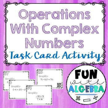 Operations With Complex Numbers QR Code Task Cards