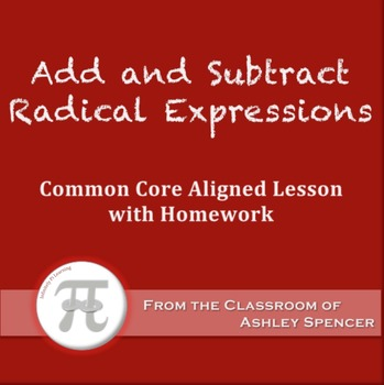 Add and Subtract Radical Expressions (Lesson Plan with Homework)