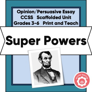 Choosing A Super Power: Writing An Opinion or Persuasive Essay