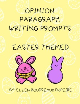 Opinion Paragraph Writing Prompts- Easter Themed