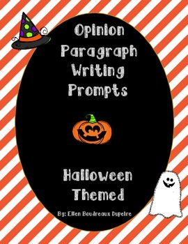 Opinion Paragraph Writing Prompts- Halloween Themed
