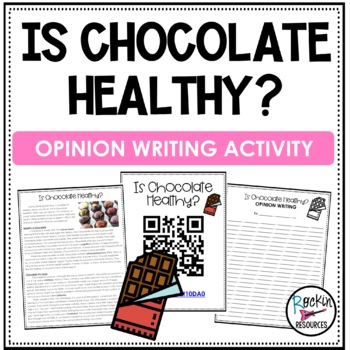 Opinion Writing:  Is Chocolate Healthy?