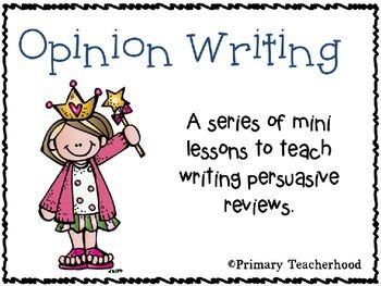 Opinion Writing: Mini lessons to teach writing persuasive reviews
