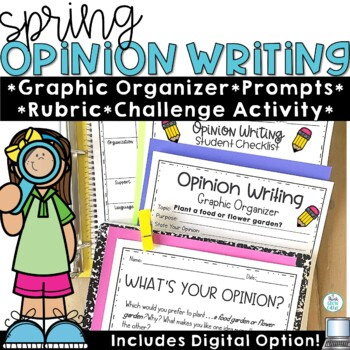Spring Opinion Writing-Prompts, Organizers, Rubric, and Challenge