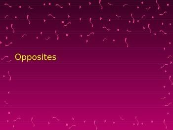 Opposites Powerpoint Common Core L.K.5b