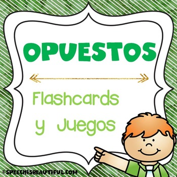 Opuestos Flashcards & Games (Juegos en Espanol) SPANISH --