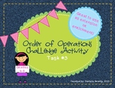 Order of Operations Challenge Task #3