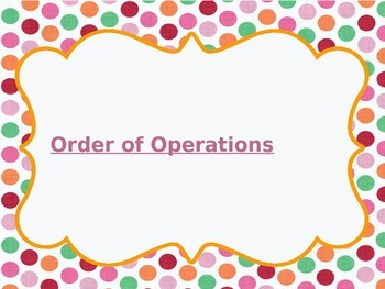 Order of Operations PowerPoint and Practice Worksheets