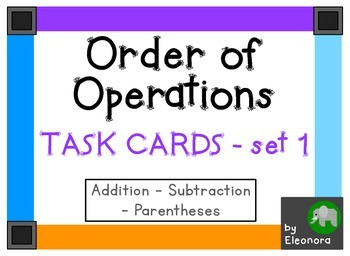 Order of operations task cards - set 1 - addition, subtrac