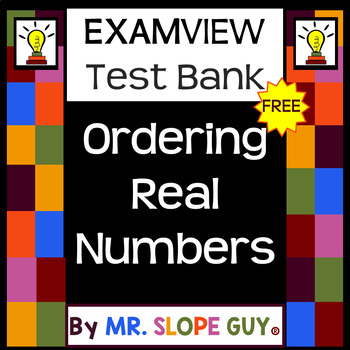 Ordering Real Numbers ExamView Question Math Bank