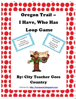 Oregon Trail - I Have, Who Has (Loop Game)