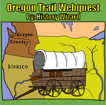 Oregon Trail Western Expansion Webquest