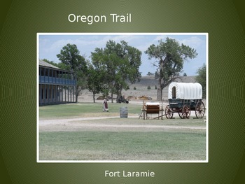 Oregon Trail Westward Expansion PowerPoint Series-Fort Laramie