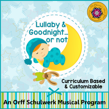 Orff Schulwerk Musical Program - Lullaby & Goodnight…or No