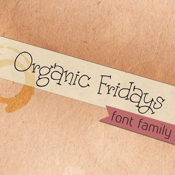 Organic Fridays Font  Family for Commercial Use