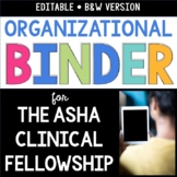 Editable Organizational Binder for The ASHA Clinical Fello
