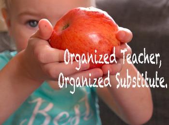 Organized teacher, organized substitute. A printable guide