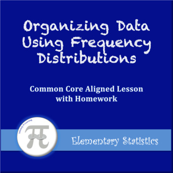 Organizing Data - Frequency Distributions (Lesson Plan wit
